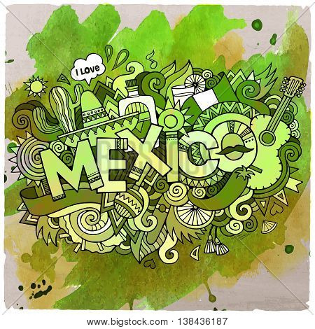 Cartoon vector hand drawn doodle Mexico illustration. Watercolor detailed design background with objects and symbols