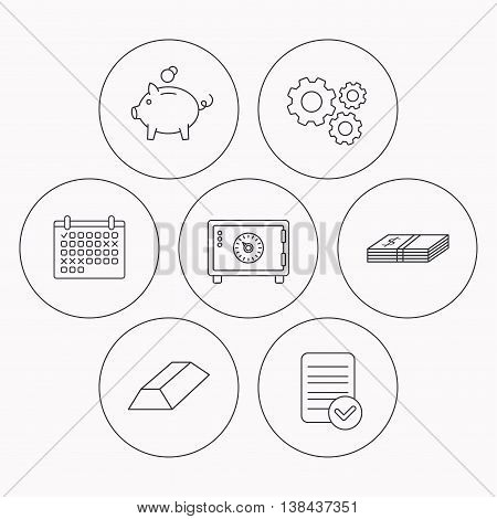 Piggy bank, cash money and safe icons. Gold bar linear sign. Check file, calendar and cogwheel icons. Vector