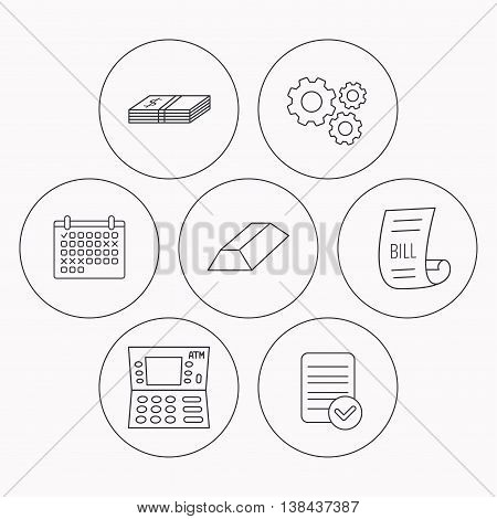 ATM, cash money and bill icons. Gold bar linear sign. Check file, calendar and cogwheel icons. Vector