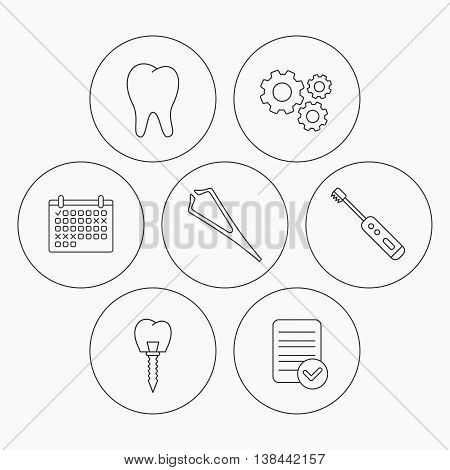 Dental implant, tooth and tweezers icons. Electric toothbrush linear sign. Check file, calendar and cogwheel icons. Vector