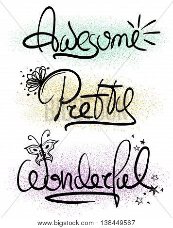 Girls decorative handlettering words. Creative typography illustration with words inspiration - awesome pretty wonderful.