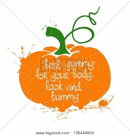 Hand drawn illustration of isolated colorful pumpkin silhouette on a white background. Typography poster with creative poetic quote inside - best yummy for your body look and tummy.