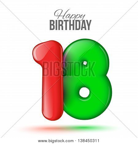 Number eighteen, 18 greeting card, 3d number eighteen. The volume figure 18 years. Positive, colorful, figure. illustration. Inflatable green, red eighteen. Sample card. celebrating birthday.