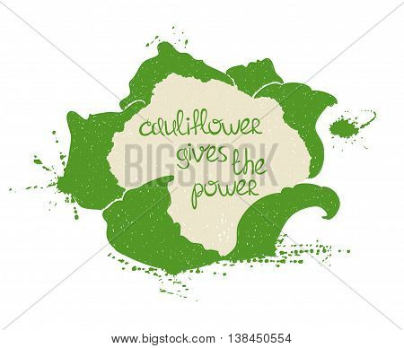 Hand drawn illustration of isolated cauliflower silhouette on a white background. Typography poster with creative poetic quote inside - cauliflower gives the power.