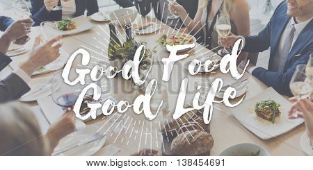 Good Food Good Life Gourmet Cuisine Catering Culinary Concept