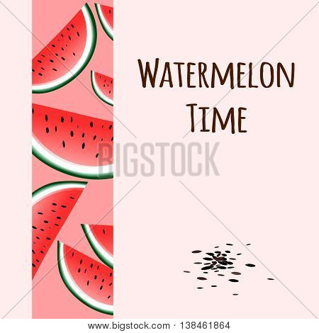 Watermelon time, vector image with watermelon and seeds