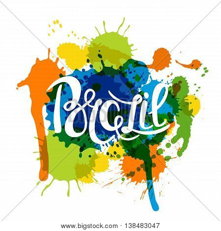 Brazil Hand Drawn Lettering On Watercolor Splashes Background. C