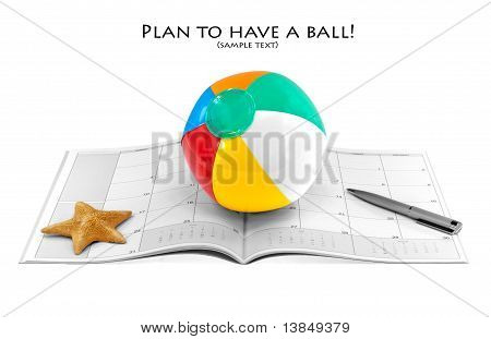 Dreams Of Vacation/holiday Popping Up?  Beach Ball, Calendar, Pen, And Starfish Isolated On White Wi