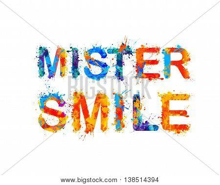 Mister smile. Vector watercolor splash paint inscription