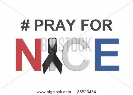 Pray for Nice France concept. 3D rendering isolated on white background