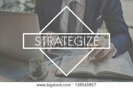 Strategize Strategy Planning Vision Process Concept