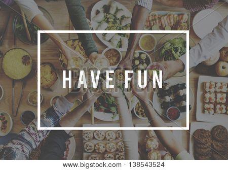 Have Fun Enjoyment Pleasure Happiness Pleasure Concept