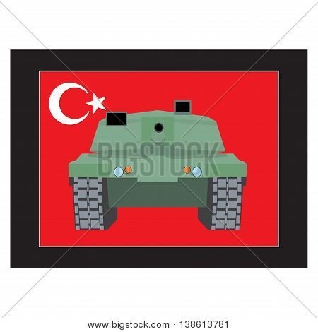 Turkey military coup. Military equipment. Tank against the background of Turkish flag
