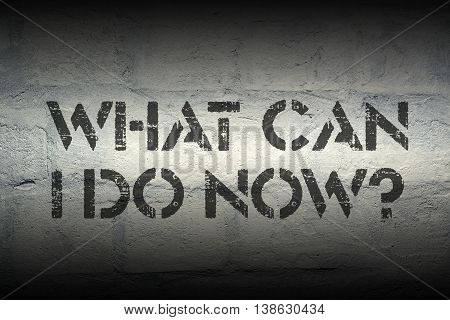 what can I do now question stencil print on the grunge white brick wall