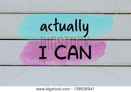 Actually I can motivational message on wooden painted background