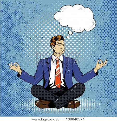 Meditating man with speech bubble in retro pop art comic style. Mental balance and yoga concept.