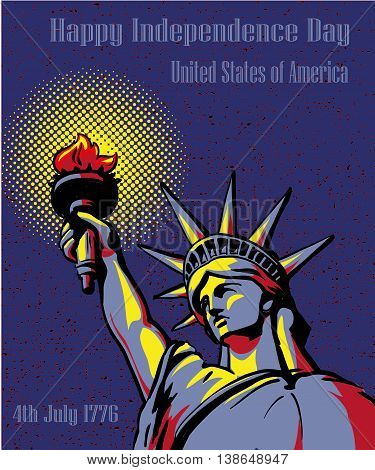 Happy Independence Day 4 July. US holidays concept poster. Vector illustration in retro pop art style. American statue of Liberty.