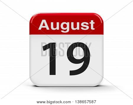 Calendar web button - The Nineteenth of August - World Humanitarian Day and World Photography Day three-dimensional rendering 3D illustration