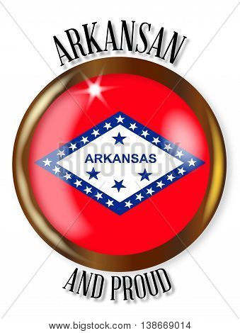 Arkansas state flag button with a gold metal circular border over a white background with the text Arkansan and Proud