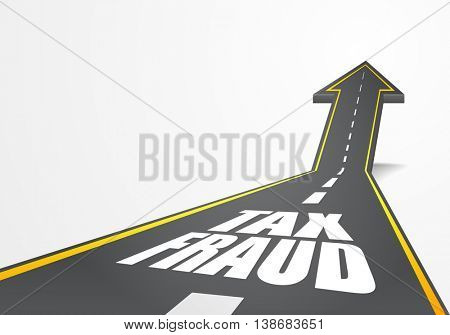 detailed illustration of a highway road going up as an arrow with tax fraud text, eps10 vector