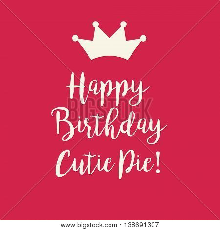 Cute Happy Birthday Cutie Pie card with a text and a princess crown on a red pink background.