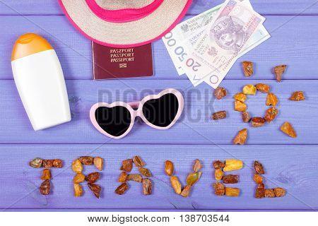 Word Travel With Shape Of Sun, Sunglasses, Sun Lotion, Straw Hat, Passport With Polish Money