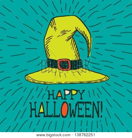 Halloween card with hand drawn witch hat on turquoise background. Vector hand drawn illustration.