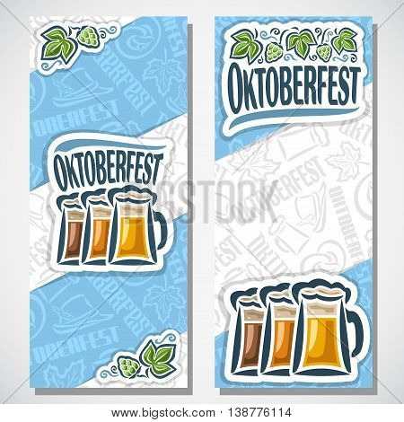 Vector vertical banners bavarian oktoberfest for text. Ticket invitation for Munich festival. Glass mugs beer on background symbols Oktoberfest: pretzel, tyrolean hat, hops leaf. Flyer bavaria fest