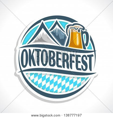Vector logo emblem or sign for beer coaster oktoberfest, isolated illustrations: pint beer mug lager, Alps mountains. Bavarian Oktoberfest pattern flag . Beer cup alcohol drink with alps mountain