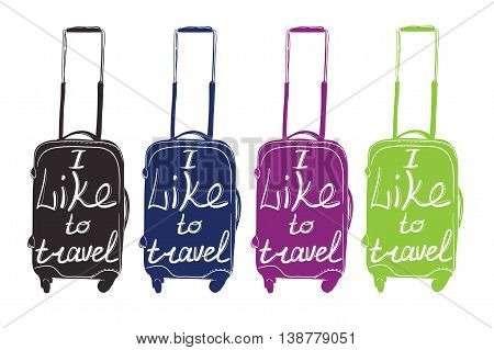 Vector illustration of set Modern baggage colorful lettering, typographic for cover, suitcase for travel. I like to travel.