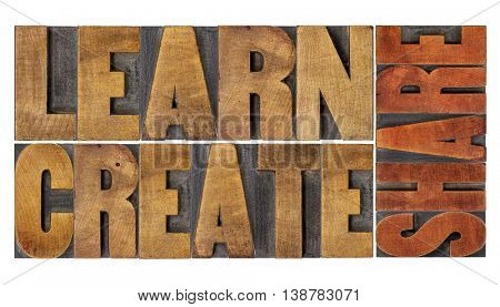 learn, create and share motivational word abstract in vintage letterpress wood type blocks