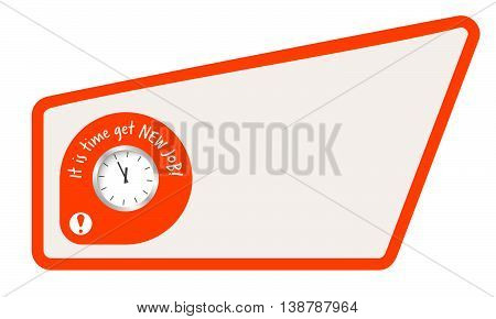 Abstract text box for your text and the words it is time get new job