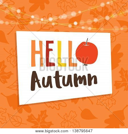 Hello autumn fall background. Greeting card invitation with maple beech and oak leaves apple and bokeh lights. Vector illustration.