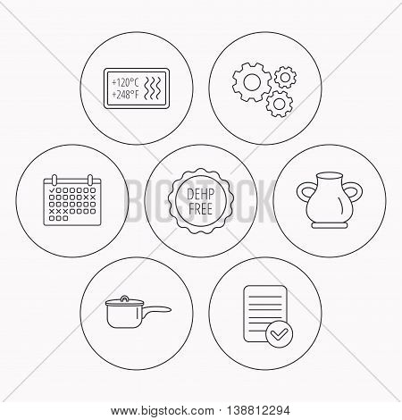 Saucepan, vase and heat-resistant icons. DEHP free linear sign. Check file, calendar and cogwheel icons. Vector