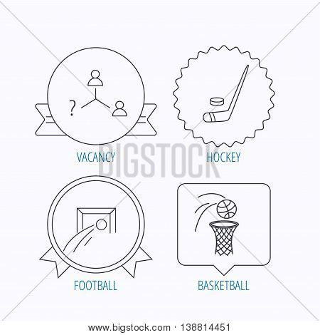 Football, ice hockey and basketball icons. Vacancy linear sign. Award medal, star label and speech bubble designs. Vector