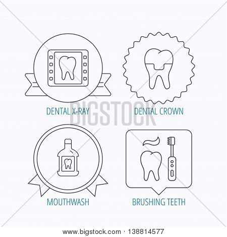 Dental crown, x-ray and brushing teeth icons. Mouthwash linear sign. Award medal, star label and speech bubble designs. Vector