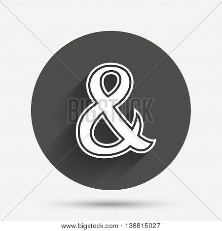Ampersand sign icon. Programming logical operator AND. Wedding invitation symbol. Circle flat button with shadow. Vector
