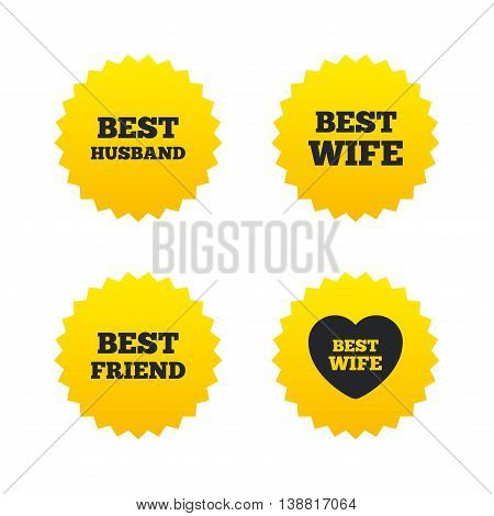 Best wife, husband and friend icons. Heart love signs. Award symbol. Yellow stars labels with flat icons. Vector