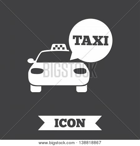Taxi car sign icon. Public transport symbol. Speech bubble sign. Graphic design element. Flat taxi symbol on dark background. Vector