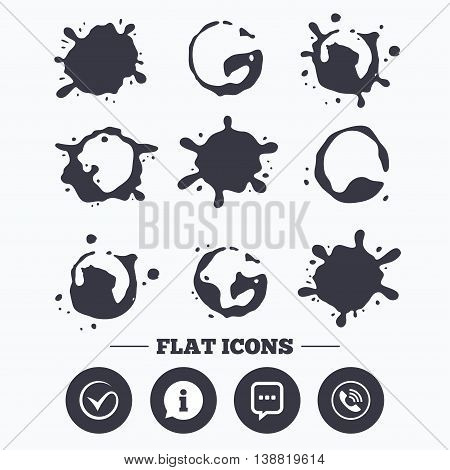 Paint, coffee or milk splash blots. Check or Tick icon. Phone call and Information signs. Support communication chat bubble symbol. Smudges splashes drops. Vector