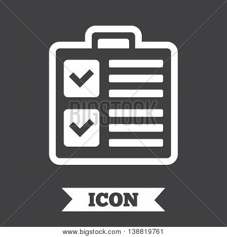 Checklist sign icon. Control list symbol. Survey poll or questionnaire form. Graphic design element. Flat checklist symbol on dark background. Vector