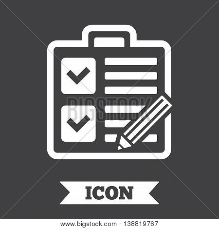 Checklist with pencil sign icon. Control list symbol. Survey poll or questionnaire form. Graphic design element. Flat checklist symbol on dark background. Vector