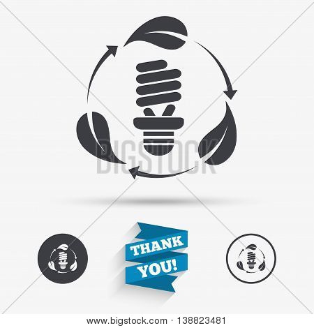 Fluorescent lamp bulb with leaves sign icon. Energy saving. Economy symbol. Flat icons. Buttons with icons. Thank you ribbon. Vector