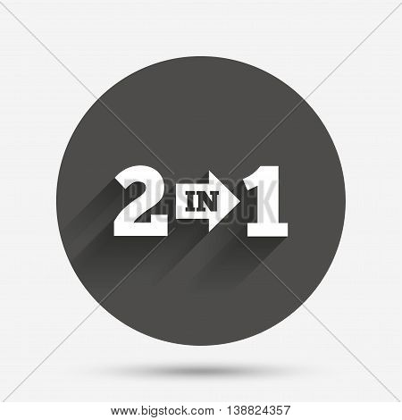 Two in one suite sign icon. 2 in 1 symbol with arrow. Circle flat button with shadow. Vector