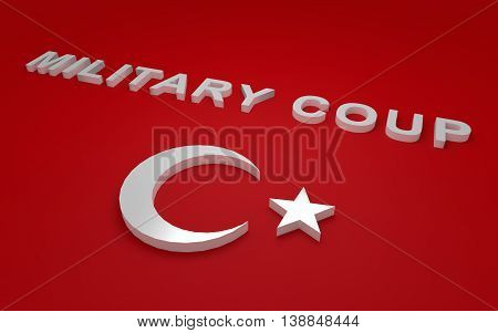 3D rendered signs turkey flag simbols and write military coup.