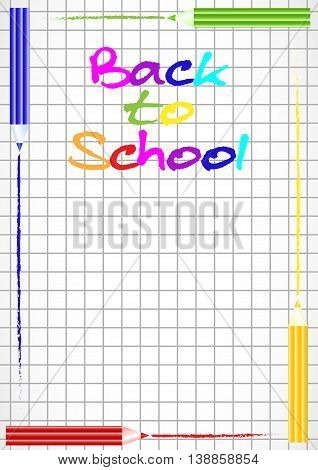 School background with colorful pencils on perimeter as frame on page of notebook in cage. Back to school. Vector illustration