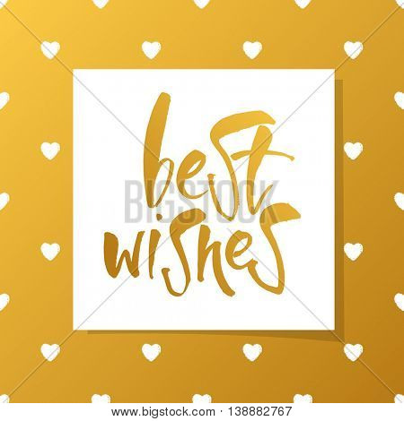 BEST WISHES. Lettering.Best wishes inscription template.Greeting card with calligraphy.Hand drawn lettering design.Vector typography template for banner, poster or postcard.