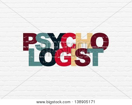 Healthcare concept: Painted multicolor text Psychologist on White Brick wall background