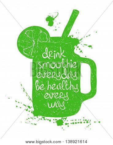 Hand drawn illustration of isolated green smoothie in mason jar silhouette on a white background. Typography poster with creative slogan.