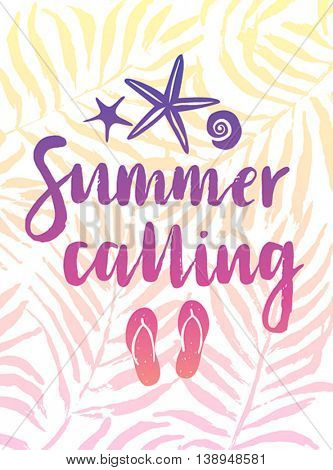 Summer calling hand drawn calligraphyc card. Vector illustration.
